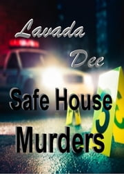 Safe House Murders ebook by Lavada Dee
