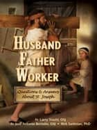 Husband, Father, Worker ebook by Toschi, Larry