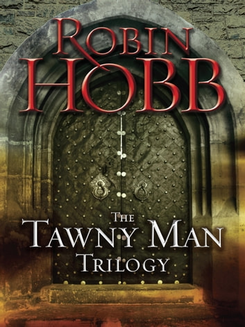 The Tawny Man Trilogy 3-Book Bundle - Fool's Errand, Golden Fool, Fool's Fate ebook by Robin Hobb