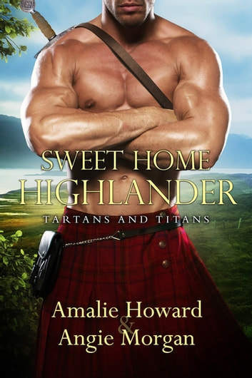 Sweet Home Highlander ebook by Amalie Howard,Angie Morgan