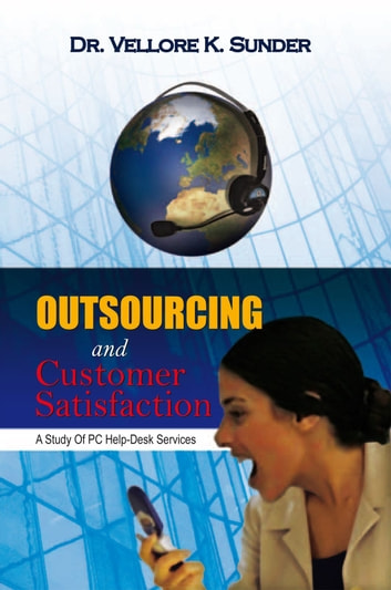 Outsourcing and Customer Satisfaction ebook by Dr. Vellore K. Sunder