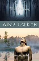 Wind Talker ebook by Kim Murphy