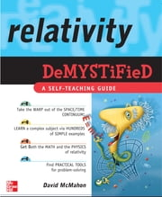 Relativity Demystified ebook by David McMahon,Paul Alsing