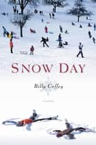 Snow Day ebook by Billy Coffey