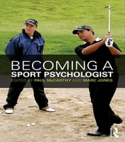 Becoming a Sport Psychologist ebook by Paul McCarthy,Marc Jones