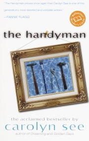 The Handyman - A Novel ebook by Carolyn See