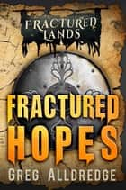 Fractured Hopes ebook by