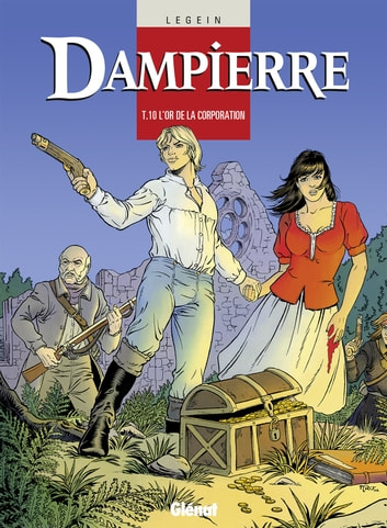 Dampierre - Tome 10 - L'Or de la corporation ebook by Pierre Legein,Yves Swolfs