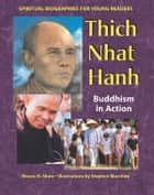 Thich Nhat Hanh - Buddhism in Action ebook by Maura D. Shaw, Stephen Marchesi