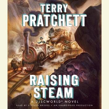 Raising Steam audiobook by Terry Pratchett