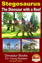 Stegosaurus: The Dinosaur with a Roof ebook by Enrique Fiesta