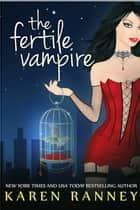 The Fertile Vampire 電子書 by Karen Ranney