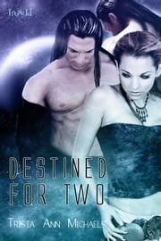 Destined For Two ebook by Trista Ann Michaels