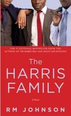 The Harris Family ebook by RM Johnson