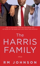 The Harris Family - A Novel ebook by RM Johnson