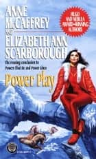 Power Play ebook by Anne McCaffrey,Elizabeth Ann Scarborough