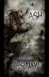 Ash: A Novella ebook by C.S. Day