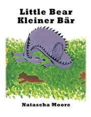 Little Bear Kleiner Bär ebook by Natascha Moore