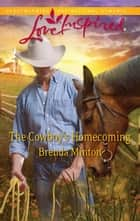 The Cowboy's Homecoming - A Wholesome Western Romance ebook by Brenda Minton