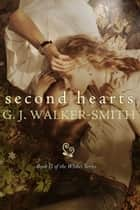 Second Hearts ebook by GJ Walker-Smith