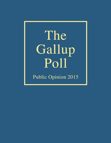 The Gallup Poll - Public Opinion 2015 ebook by
