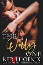 The Only One ebook by Red Phoenix