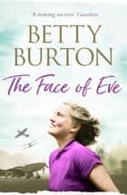 The Face of Eve ebook by Betty Burton