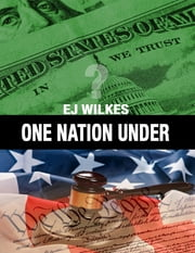 One Nation Under? ebook by EJ Wilkes