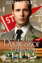 The Professor Collection ebook by Silvia Violet