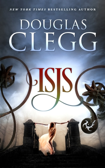 Isis - A Novella of the Supernatural ebook by Douglas Clegg