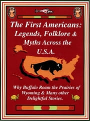 The First Americans: Legends Folklore & Myths Across the U.S.A. ebook by Kobo.Web.Store.Products.Fields.ContributorFieldViewModel