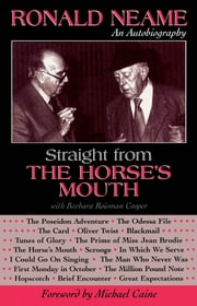 Straight from the Horse's Mouth - Ronald Neame, an Autobiography ebook by Ronald Neame,with Barbara Roisman Cooper,Michael Caine
