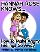 How To Make Angry Feelings Go Away The Power Of Breathing ebook by Patrice Gendelman
