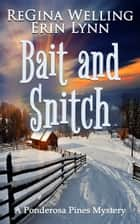 Bait and Snitch ebook by ReGina Welling, Erin Lynn