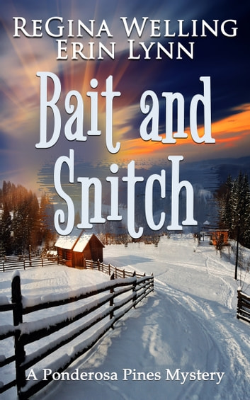 Bait and Snitch ebook by ReGina Welling,Erin Lynn