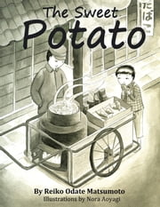 The Sweet Potato ebook by Reiko Odate Matsumoto