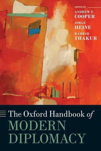 The Oxford Handbook of Modern Diplomacy ebook by