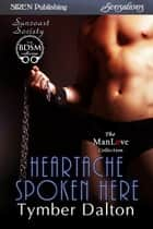 Heartache Spoken Here ebook by Tymber Dalton