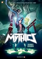 The Mythics #1 - Heroes reborn ebook by Philippe Ogaki, Patricia Lyfoung, Author Patrick Sobral,...