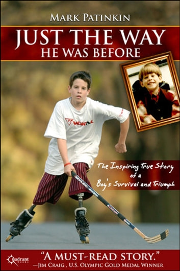 Just the Way He Was Before - The Inspiring True Story of a Boy's Survival and Triumph ebook by Mark Patinkin