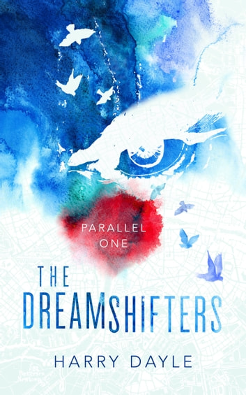 The Dreamshifters - Parallel One ebook by Harry Dayle
