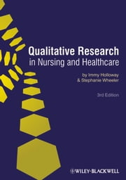 Qualitative Research in Nursing and Healthcare ebook by Immy Holloway,Stephanie Wheeler