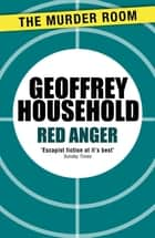 Red Anger ebook by Geoffrey Household