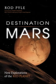 Destination Mars - New Explorations of the Red Planet ebook by Rod Pyle,Robert Manning