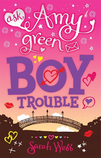 Ask Amy Green: Boy Trouble ebook by Sarah Webb