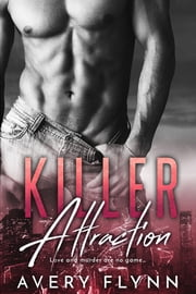 Killer Attraction ebook by Avery Flynn