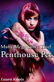 Muffy Mega Cyber-Thief Penthouse Pet ebook by Laura Knots