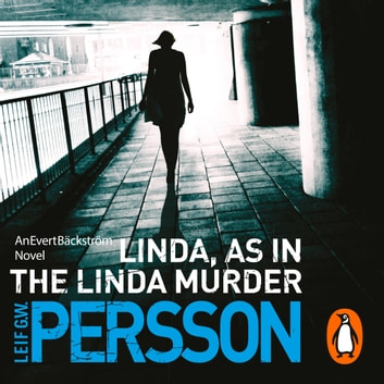 Linda, As in the Linda Murder - Bäckström 1 audiobook by Leif G W Persson