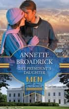 The President's Daughter (Mills & Boon M&B) eBook by Annette Broadrick