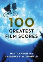 100 Greatest Film Scores ebook by